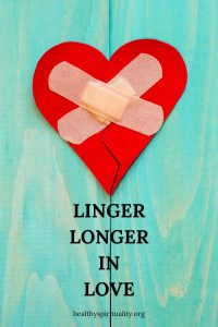 linger longer in love